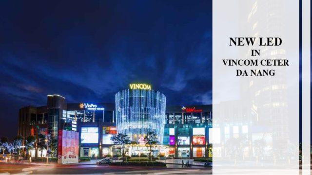 Màn hình Led Vincom Center – Đà Nẵng - Copy