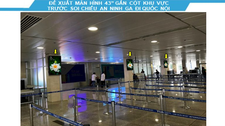 Led Indoor Tại 43″ Gắn Cột Khu Vực Trước Soi Chiếu An Ninh Ga Đi Quốc Nội – Sân Bay Tân Sơn Nhất – Quận Tân Bình – Tp. Hồ Chí Minh (6 Vị Trí)